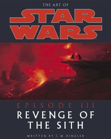 The Art Of Star Wars Episode Iii Revenge Of The Sith Wookieepedia Fandom