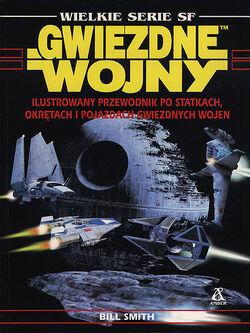 Ilustrowany przewodnik po statkach, okrętach i pojazdach Gwiezdnych wojen