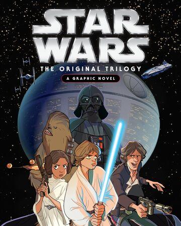 Star Wars The Original Trilogy A Graphic Novel Wookieepedia Fandom