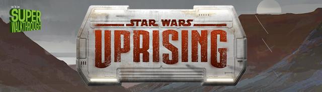 File:Star Wars Uprising Super Walkthrough Header.png