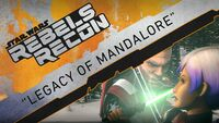 Rebels Recon 3.16 Inside Legacy of Mandalore