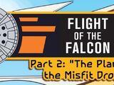 Flight of the Falcon, Part 2: The Planet of Misfit Droids