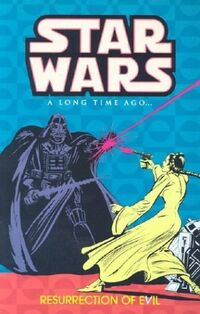 Classic Star Wars - A Long Time Ago Volume 3 - Resurrection of Evil