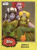 Jabba's Dancers - Topps Choice 2