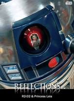 R2-D2 & Princess Leia - Reflections