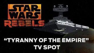 "Star Wars Rebels ""Tyranny of the Empire"" TV Spot"