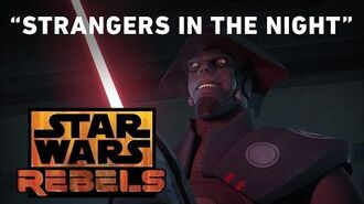 Strangers in the Night - Always Two There Are Preview Star Wars Rebels