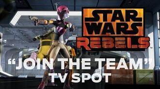 "Star Wars Rebels ""Join the Team"" TV Spot"