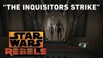 The Inquisitors Strike – The Future of the Force Preview Star Wars Rebels