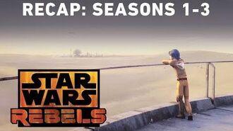 Star Wars Rebels Recap Seasons 1-3