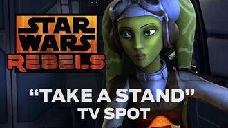 "Star Wars Rebels ""Take a Stand"" TV Spot"