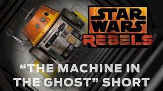 """Star Wars Rebels """"The Machine in the Ghost"""" Short"""