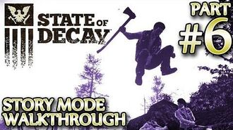 Ⓦ State of Decay Walkthrough ▪ Part 6 - Moving to the Warehouse