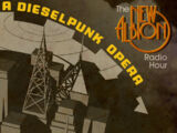 The New Albion Radio Hour, A Dieselpunk Opera