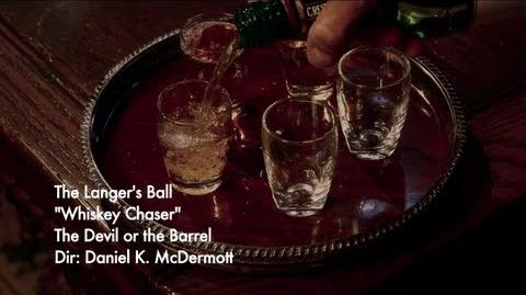 The Langer's Ball - Whiskey Chaser - Official Music Video-0