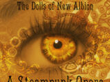 The Dolls of New Albion, A Steampunk Opera