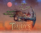 Trudy's Mechanicals