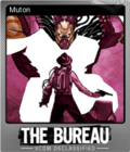 The Bureau XCOM Declassified Foil 6