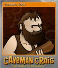 Caveman Craig Foil 4