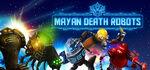 Mayan Death Robots Logo