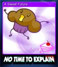 No Time to Explain Card 4