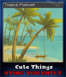 Cute Things Dying Violently Card 1
