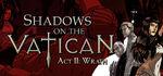 Shadows on the Vatican Act II Wrath Logo