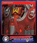 Smashmuck Champions Card 4 Destroyers