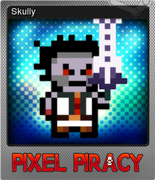 Pixel Piracy Foil 9