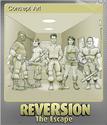 Reversion - The Escape Foil 4