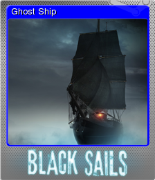 Black Sails - The Ghost Ship Foil 1