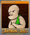 Caveman Craig Foil 3