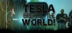 Tesla Breaks the World! Logo