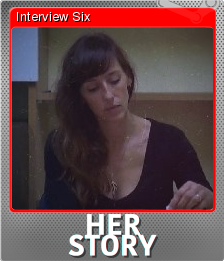 Her Story Foil 6