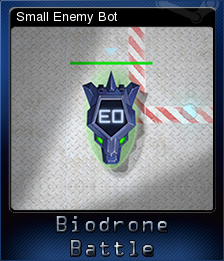 Biodrone Battle - Small Enemy Bot | Steam Trading Cards Wiki
