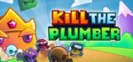Kill The Plumber Logo