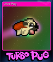 Turbo Pug Card 5