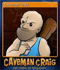 Caveman Craig Card 1