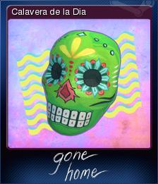 Gone Home Card 5 Calavera de la Dia