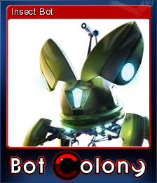 Bot Colony - Insect Bot | Steam Trading Cards Wiki | FANDOM
