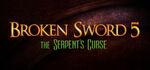 Broken Sword 5 - The Serpent's Curse Logo