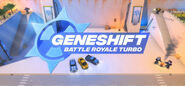 Geneshift: Battle Royale Turbo