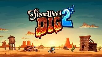 SteamWorld Dig 2 - Debut Trailer