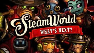 Dev Update The Next SteamWorld Game - According to YOU! The Engine Room 31