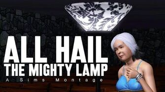 ALL HAIL THE MIGHTY LAMP A Sims Montage