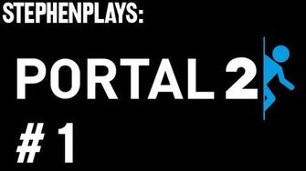 Stephen Plays Portal 2 - Ep