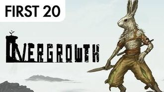 Overgrowth - First20