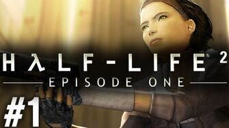 Stephen Plays Half-Life 2 Episode One 1