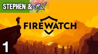 "Firewatch- 1 - ""Henry's New Job"""
