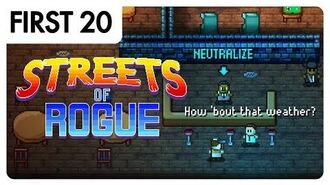 Streets of Rogue - First20